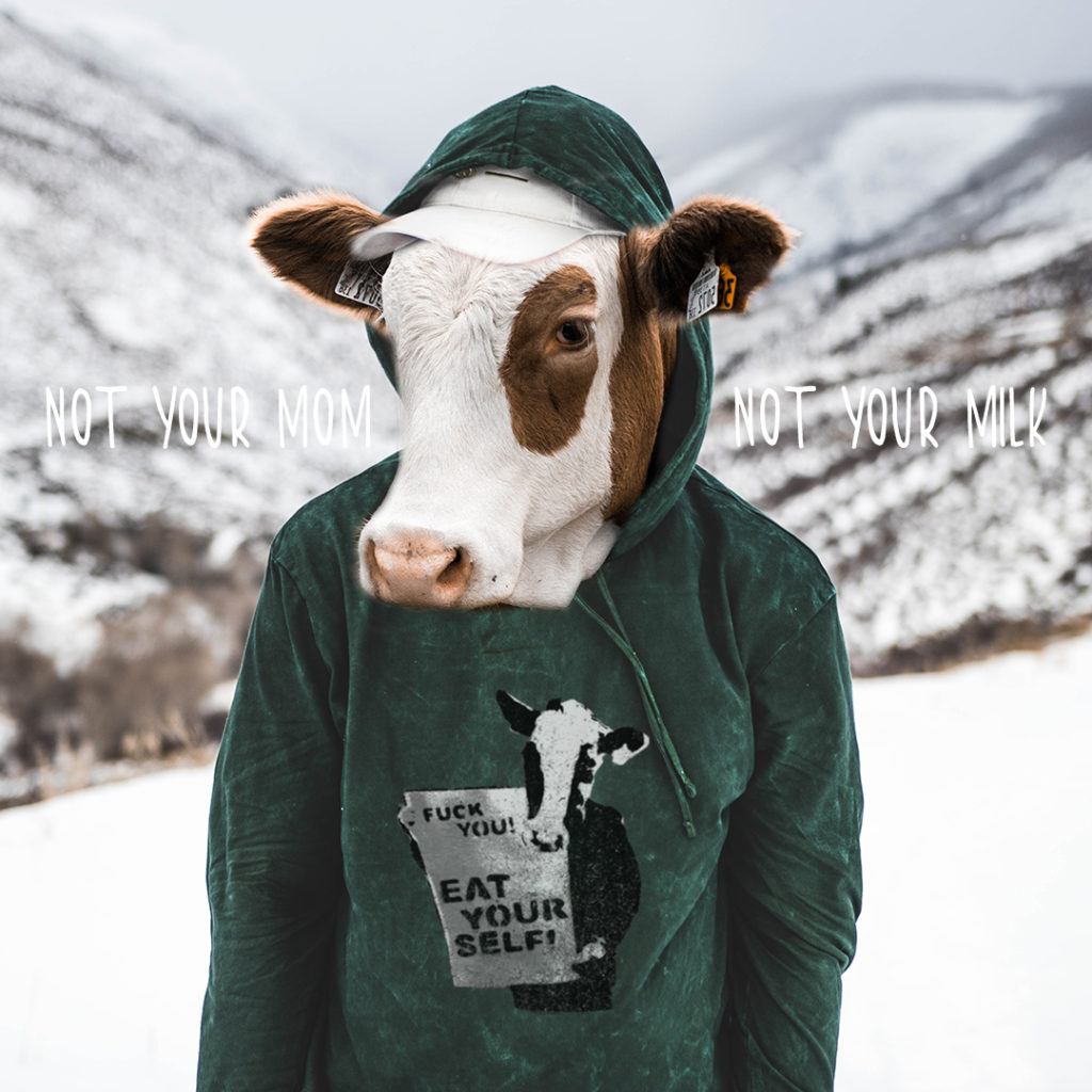 Cow - Not your mom, not your milk